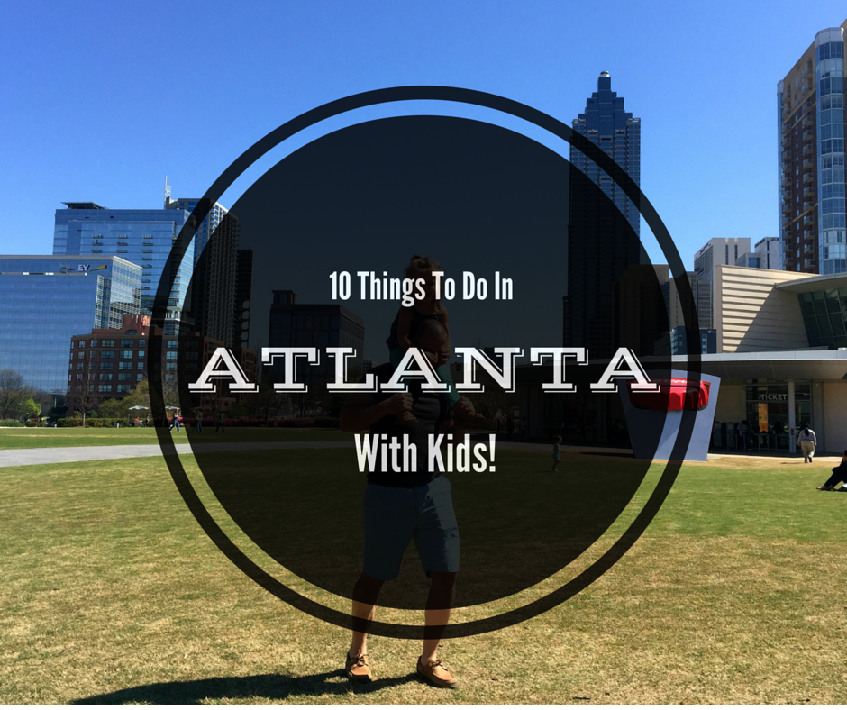10 things to do in atlanta with kids the mommy spot tampa bay. Black Bedroom Furniture Sets. Home Design Ideas