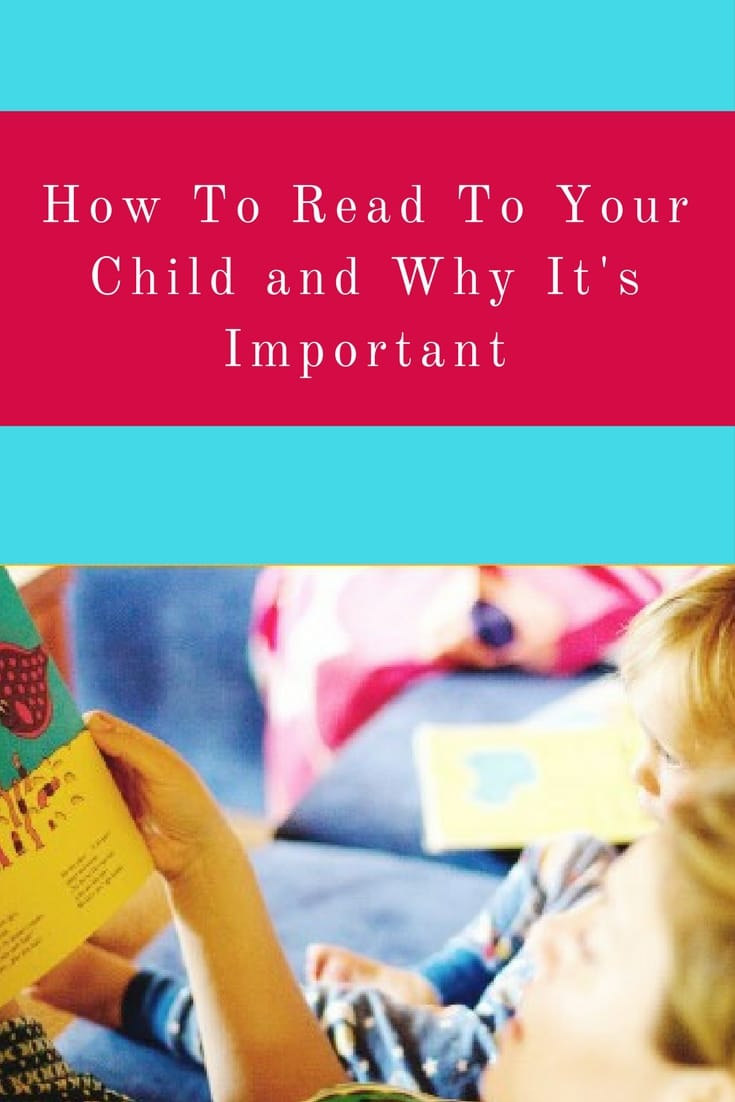 How To Read To Your Child & Why It Is Important