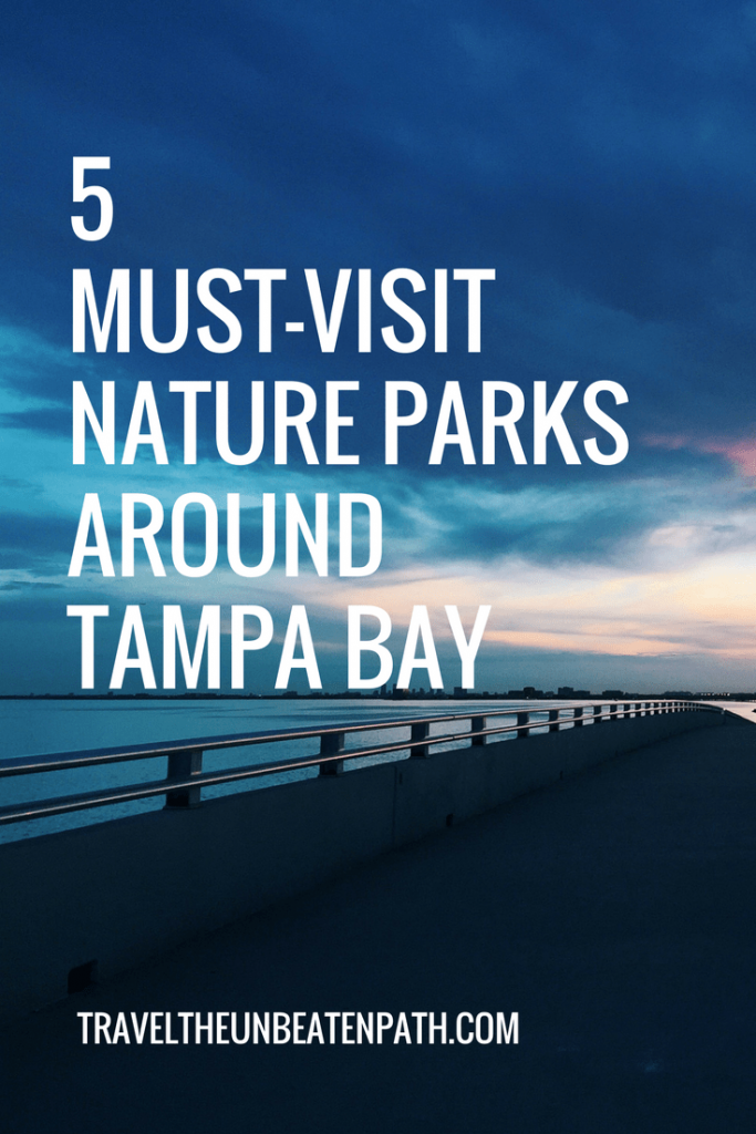 5 Must Visit Nature Parks Around Tampa Bay